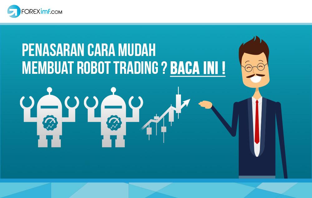 Penasaran Cara Mudah Membuat Robot Trading Baca Ini Vibiznews Com